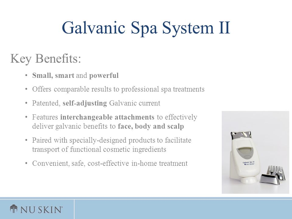 Galvanic Spa System II Key Benefits: Small, smart and powerful