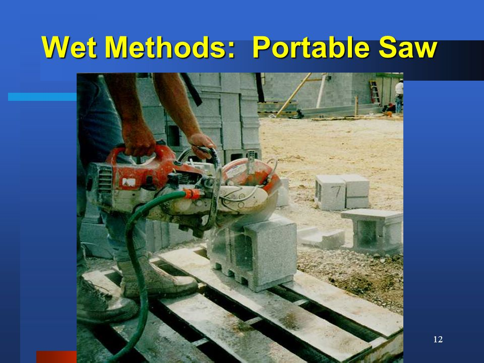 Wet Methods: Portable Saw