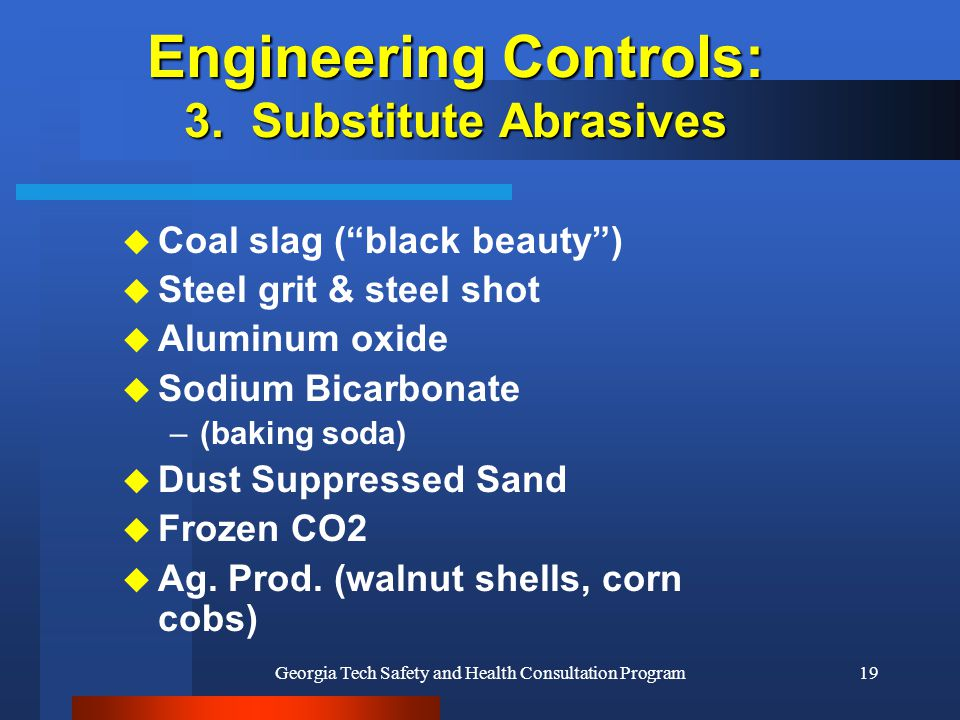 Engineering Controls: 3. Substitute Abrasives