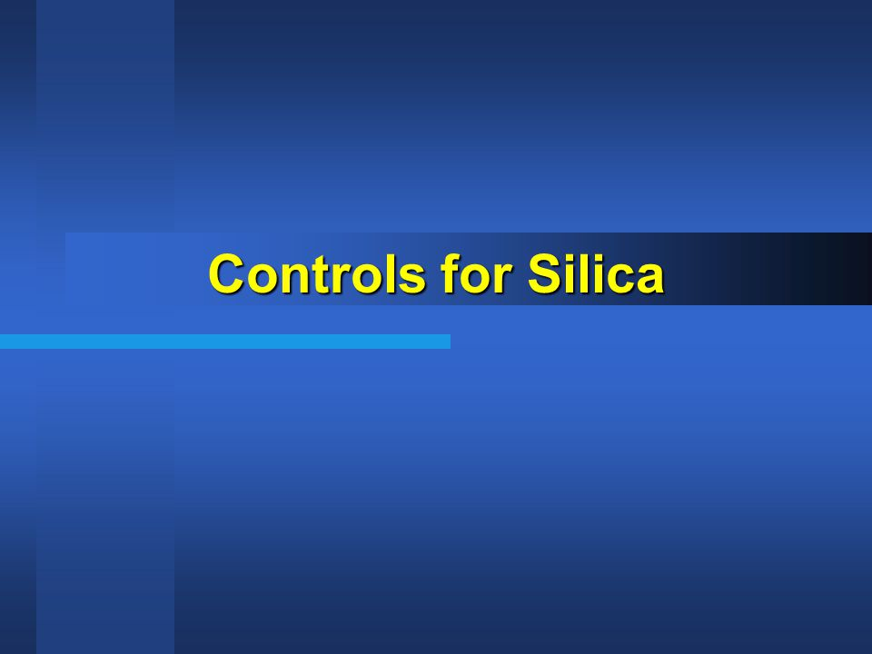 Controls for Silica