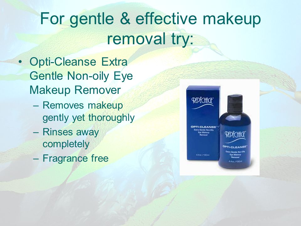 For gentle & effective makeup removal try: