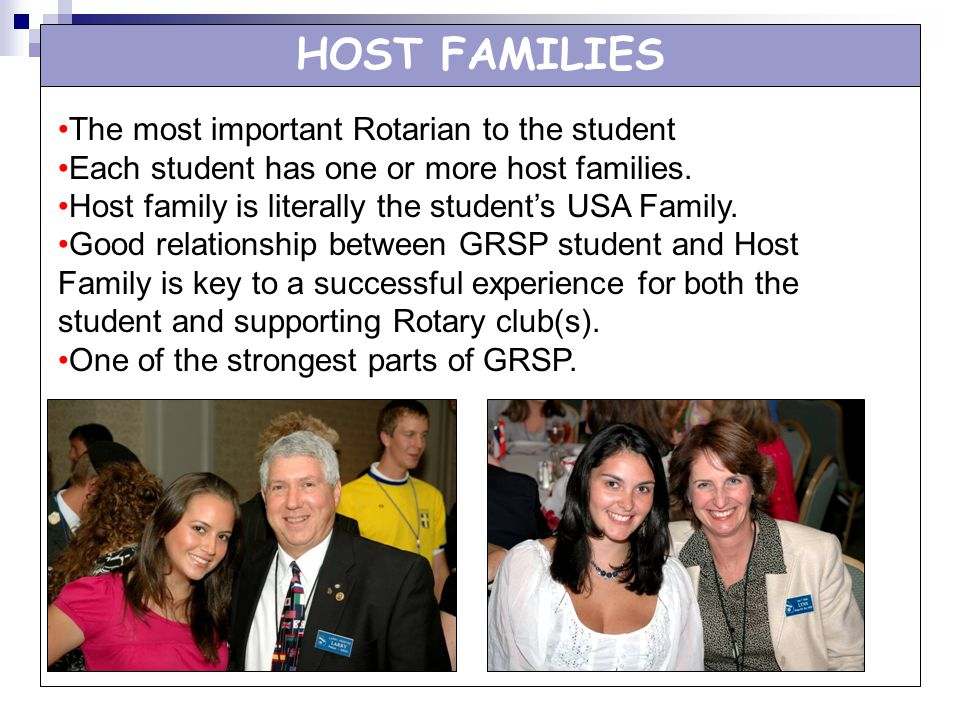 HOST FAMILIES The most important Rotarian to the student