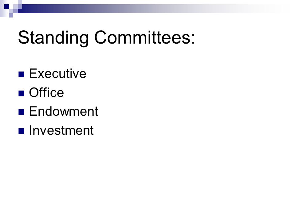 Standing Committees: Executive Office Endowment Investment