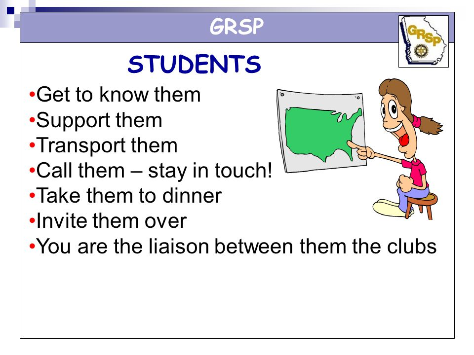 STUDENTS GRSP Get to know them Support them Transport them