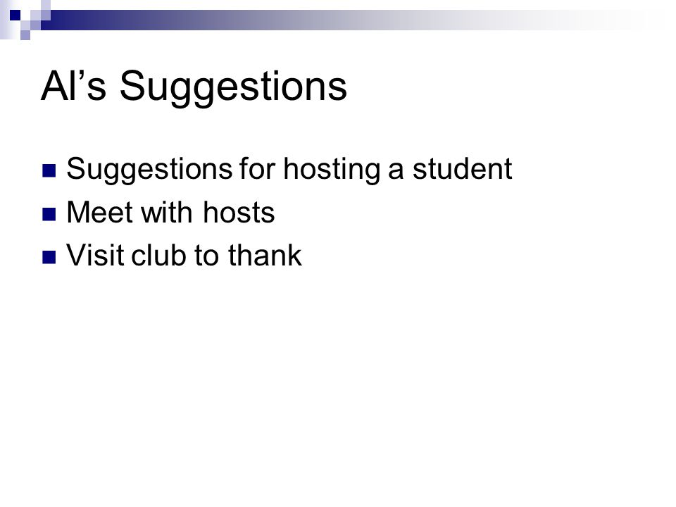 Al's Suggestions Suggestions for hosting a student Meet with hosts