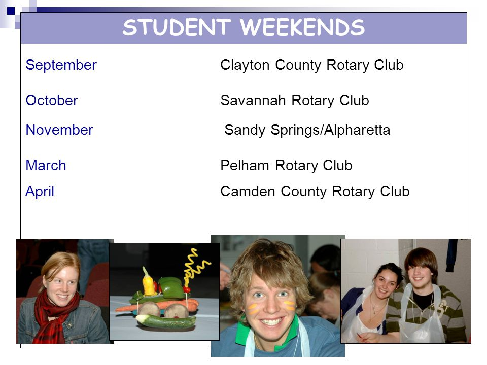 STUDENT WEEKENDS September Clayton County Rotary Club