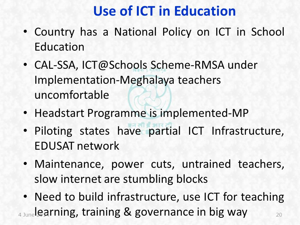 Use of ICT in Education Country has a National Policy on ICT in School Education.