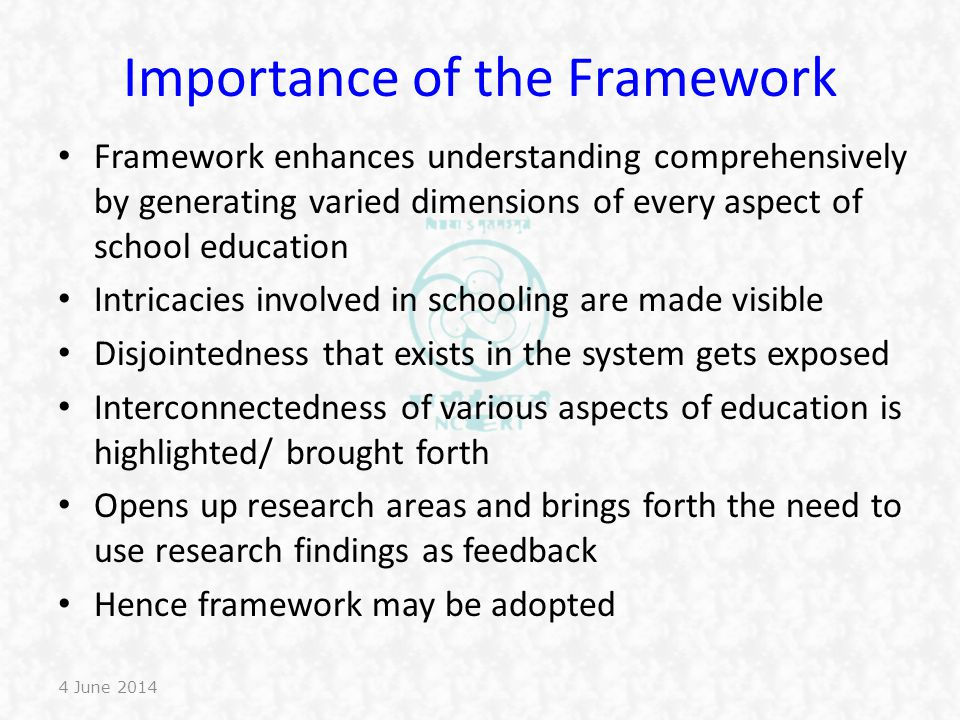 Importance of the Framework