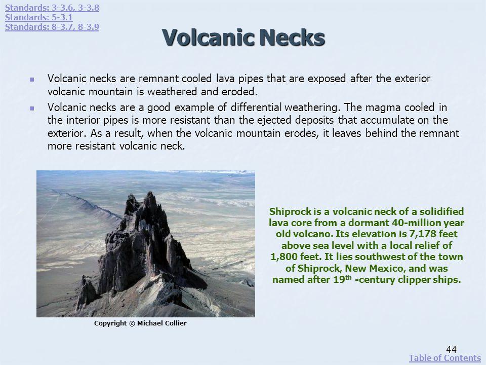Standards: 3-3.6, 3-3.8 Standards: 5-3.1. Standards: 8-3.7, 8-3.9. Volcanic Necks.