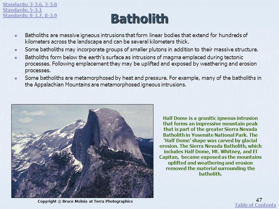Standards: 3-3.6, 3-3.8 Standards: 5-3.1. Standards: 8-3.7, 8-3.9. Batholith.