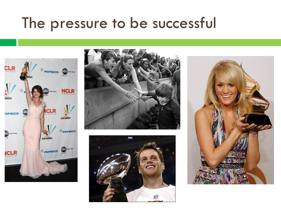 The pressure to be successful