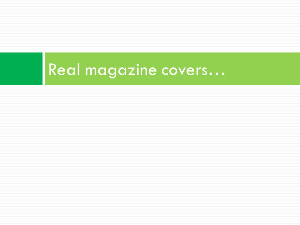 Real magazine covers…