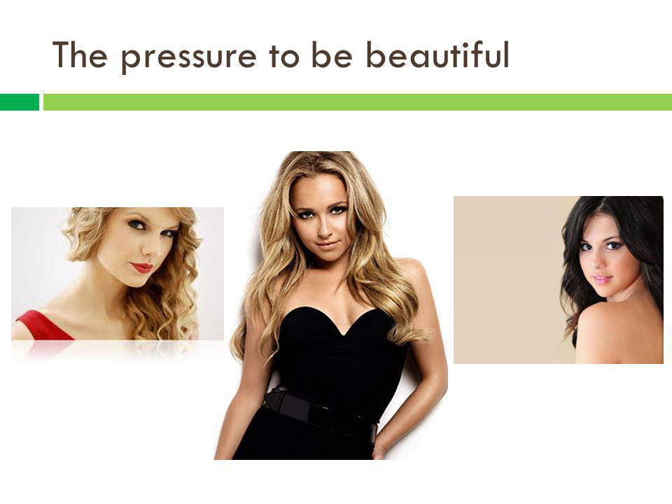 The pressure to be beautiful