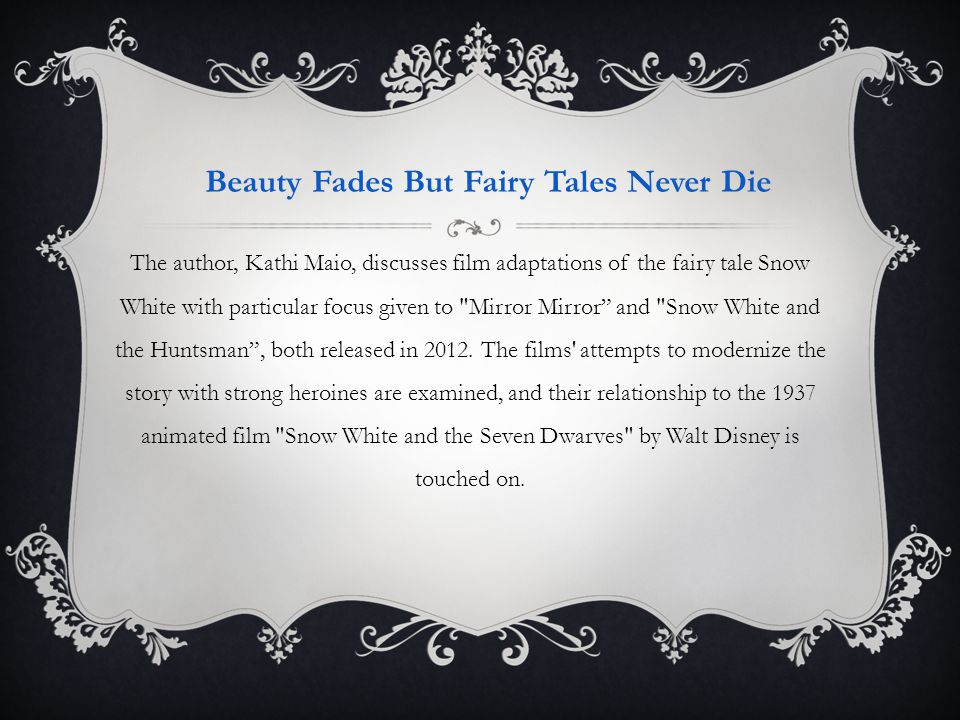 Beauty Fades But Fairy Tales Never Die