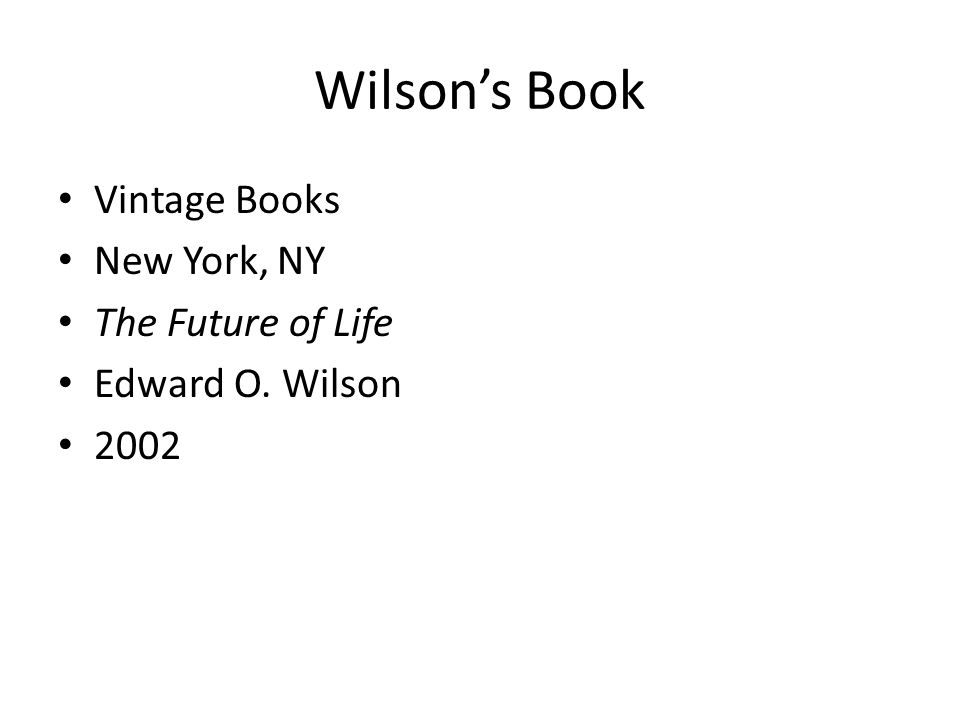 Wilson's Book Vintage Books New York, NY The Future of Life