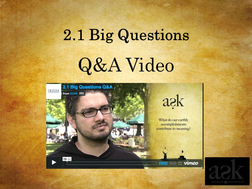 2.1 Big Questions Q&A Video