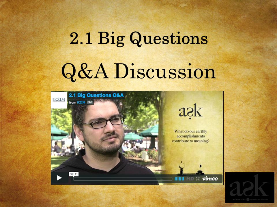 2.1 Big Questions Q&A Discussion