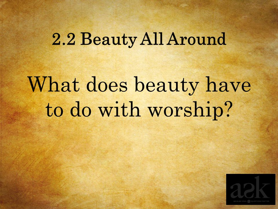 What does beauty have to do with worship