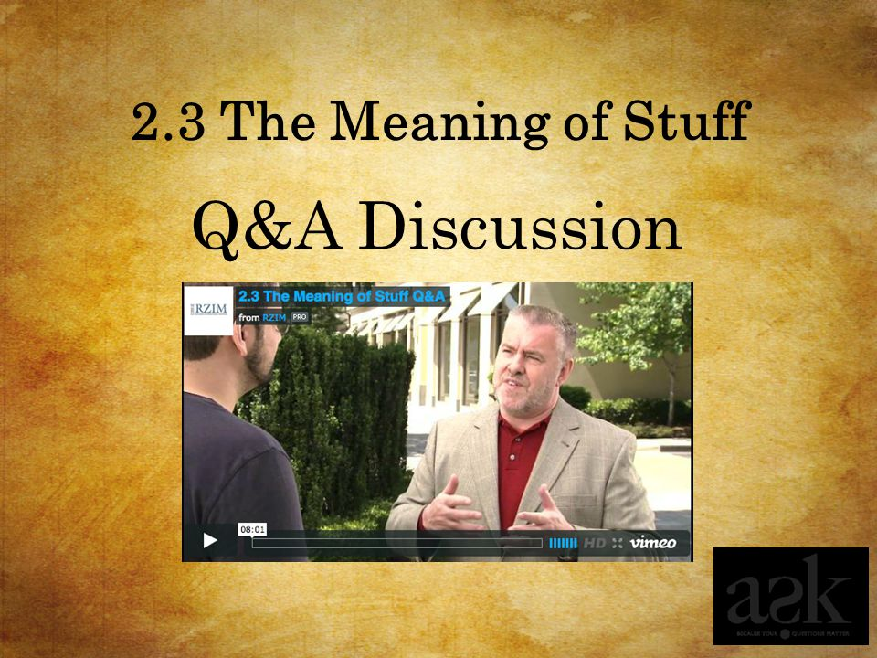 2.3 The Meaning of Stuff Q&A Discussion