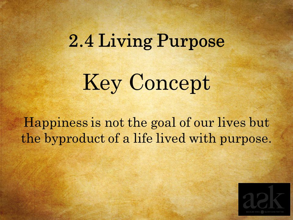 Key Concept 2.4 Living Purpose
