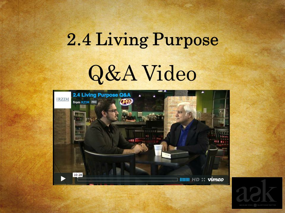 2.4 Living Purpose Q&A Video