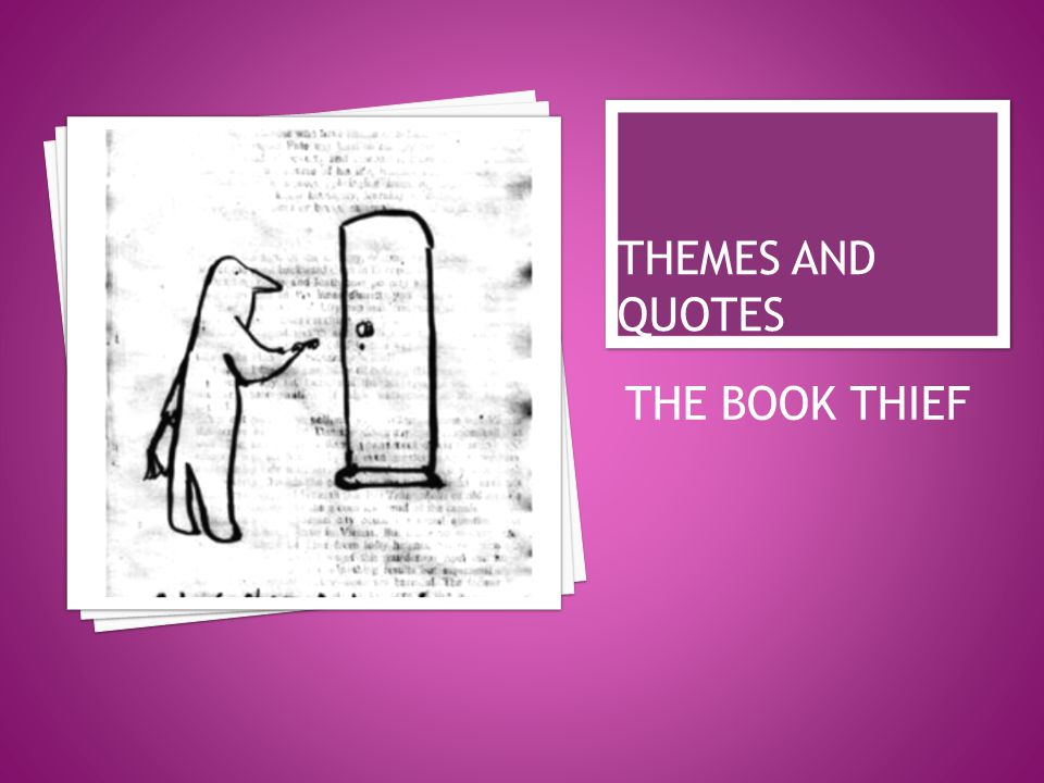 THEMES AND QUOTES THE BOOK THIEF