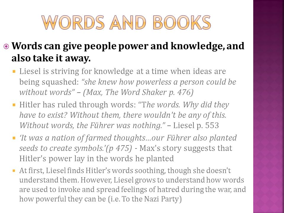 Words and books Words can give people power and knowledge, and also take it away.