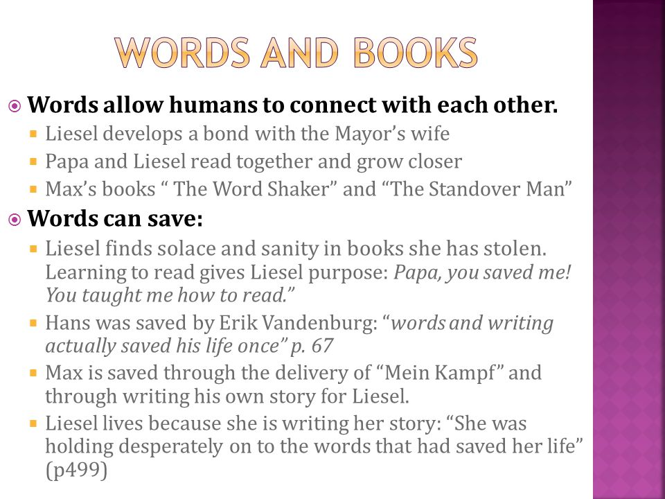 Words and books Words allow humans to connect with each other.