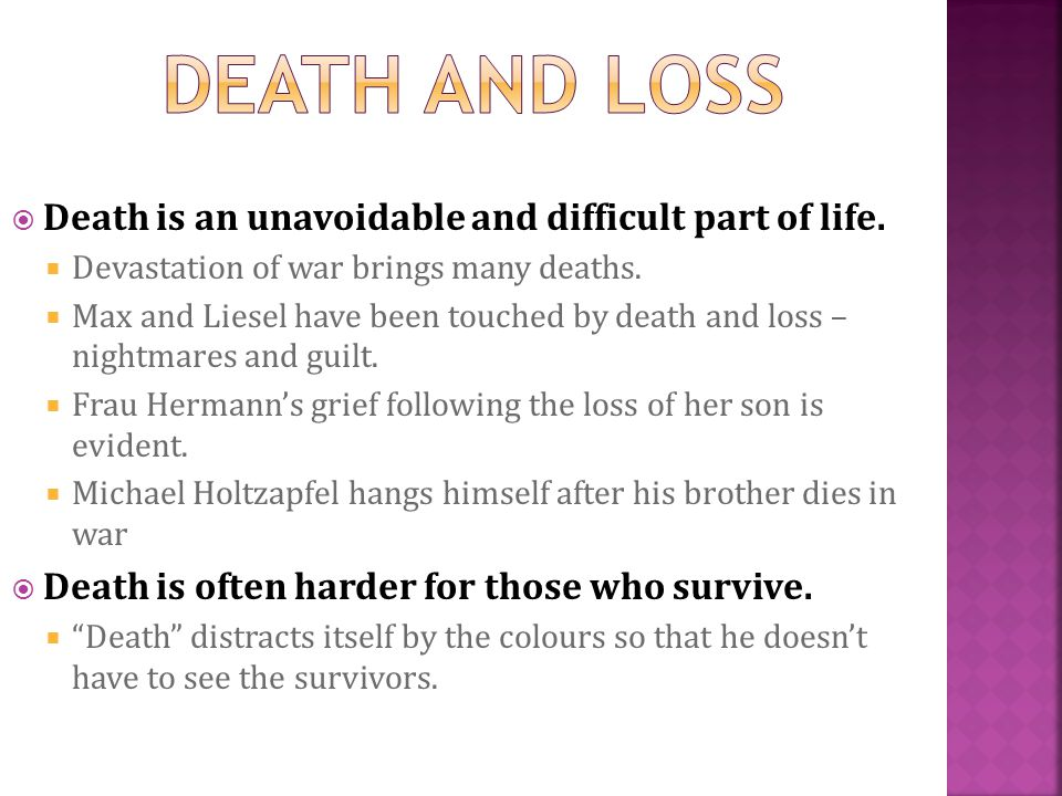 DEATH and loss Death is an unavoidable and difficult part of life.