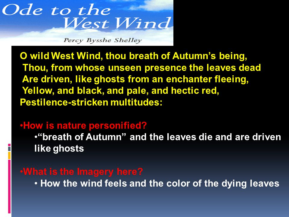 O wild West Wind, thou breath of Autumn's being,