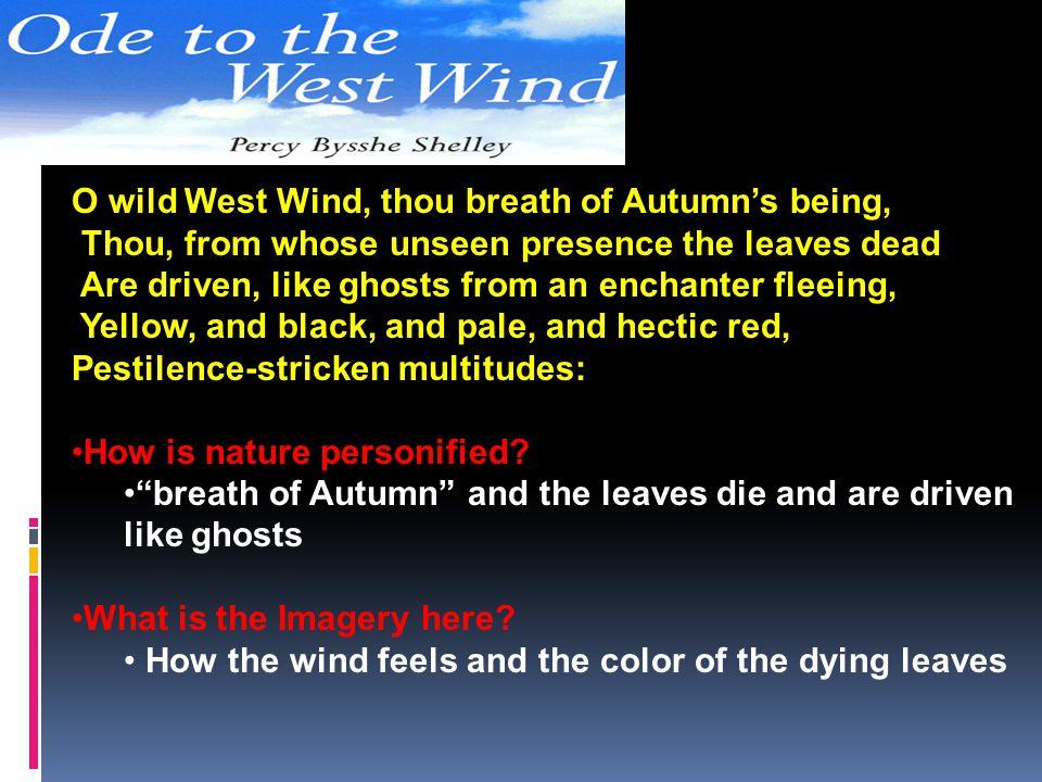 O wild West Wind, thou breath of Autumn's being,