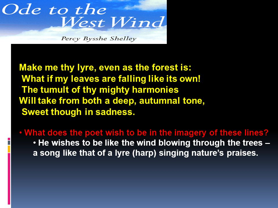 Make me thy lyre, even as the forest is: