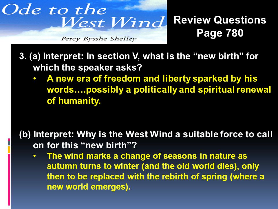 Review Questions Page 780. 3. (a) Interpret: In section V, what is the new birth for which the speaker asks