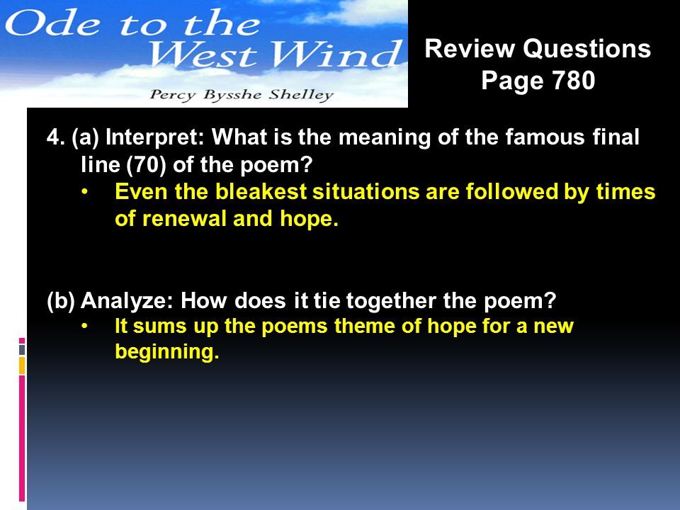 Review Questions Page 780. 4. (a) Interpret: What is the meaning of the famous final line (70) of the poem