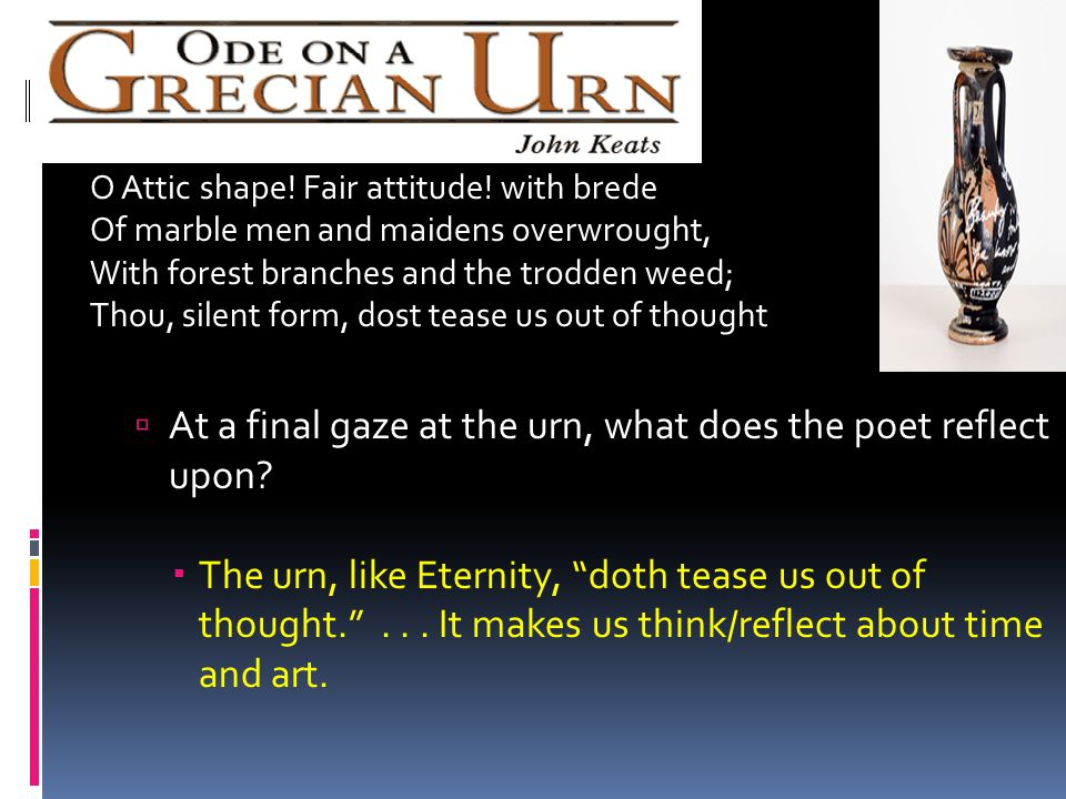 At a final gaze at the urn, what does the poet reflect upon