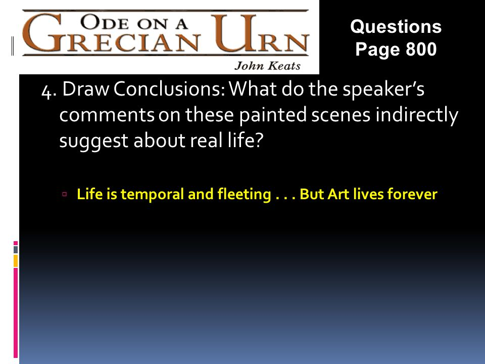 Questions Page 800. 4. Draw Conclusions: What do the speaker's comments on these painted scenes indirectly suggest about real life