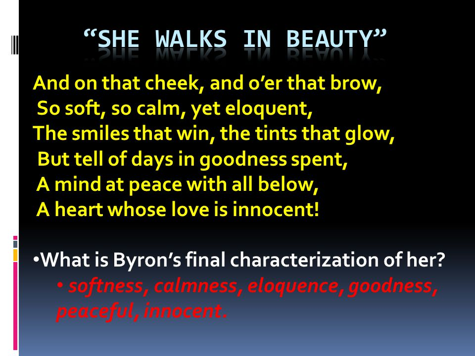 She Walks in beauty And on that cheek, and o'er that brow,