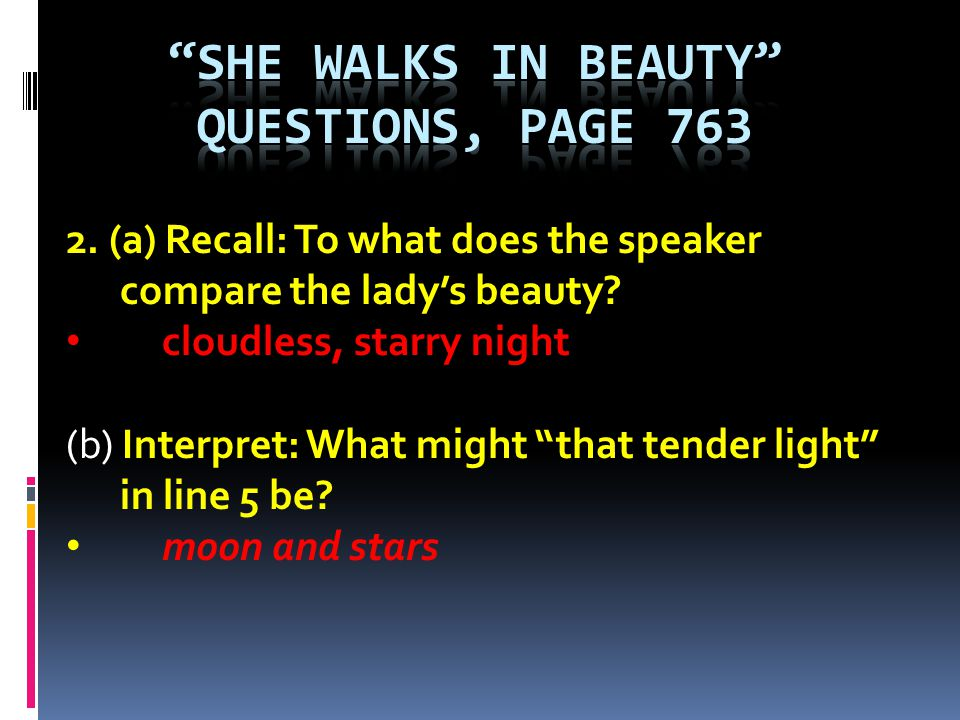 She Walks in beauty Questions, page 763
