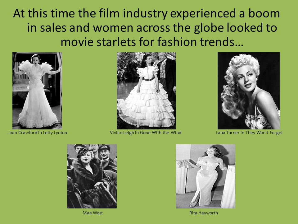 At this time the film industry experienced a boom in sales and women across the globe looked to movie starlets for fashion trends…