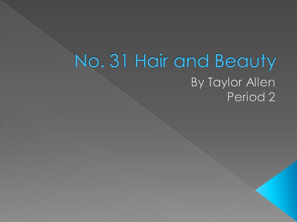No. 31 Hair and Beauty By Taylor Allen Period 2