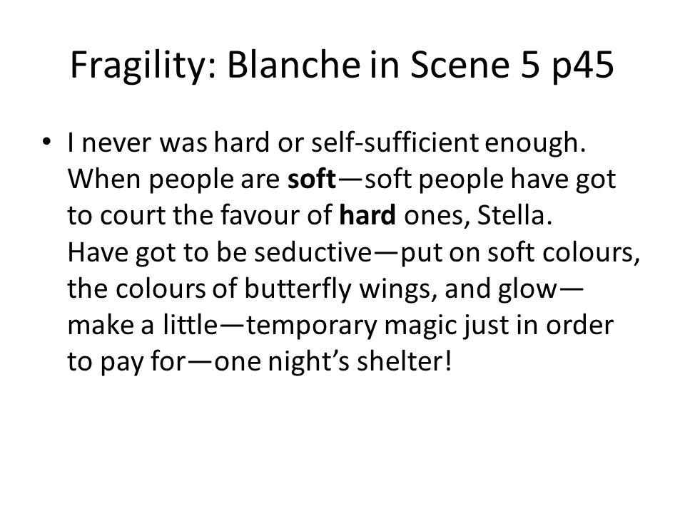 Fragility: Blanche in Scene 5 p45