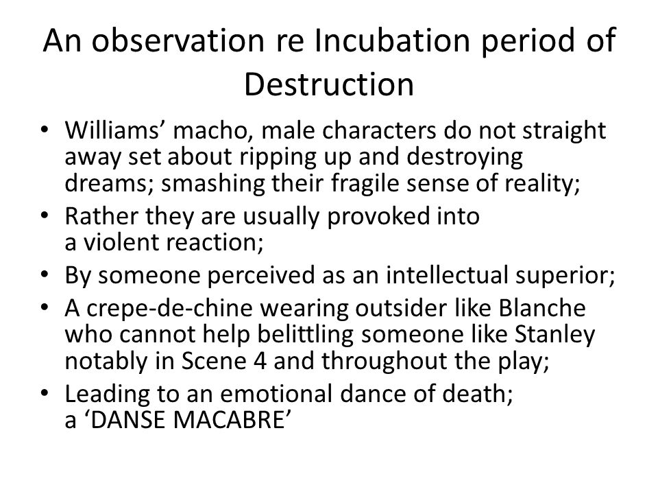 An observation re Incubation period of Destruction