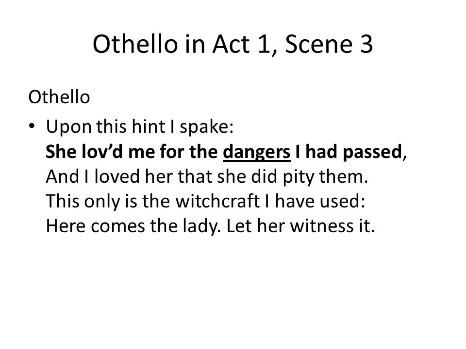 Othello in Act 1, Scene 3 Othello