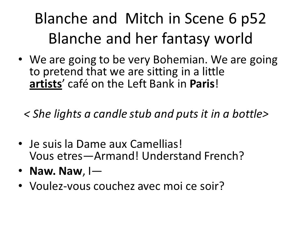 Blanche and Mitch in Scene 6 p52 Blanche and her fantasy world