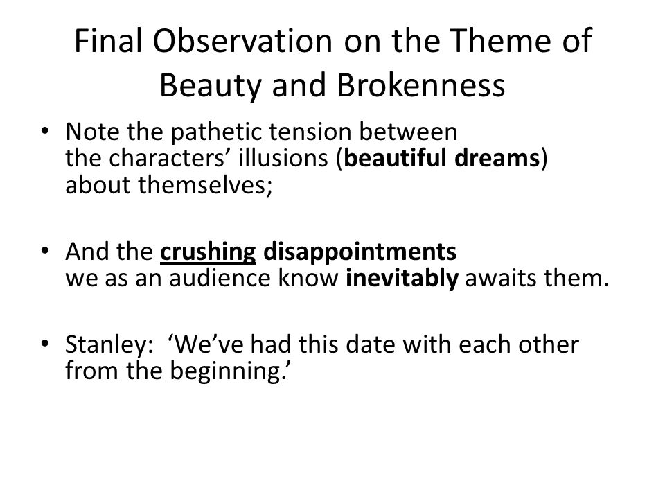 Final Observation on the Theme of Beauty and Brokenness