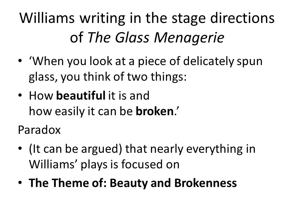 Williams writing in the stage directions of The Glass Menagerie
