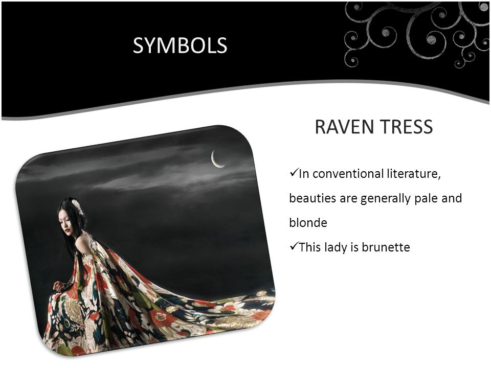 SYMBOLS RAVEN TRESS. In conventional literature, beauties are generally pale and blonde.