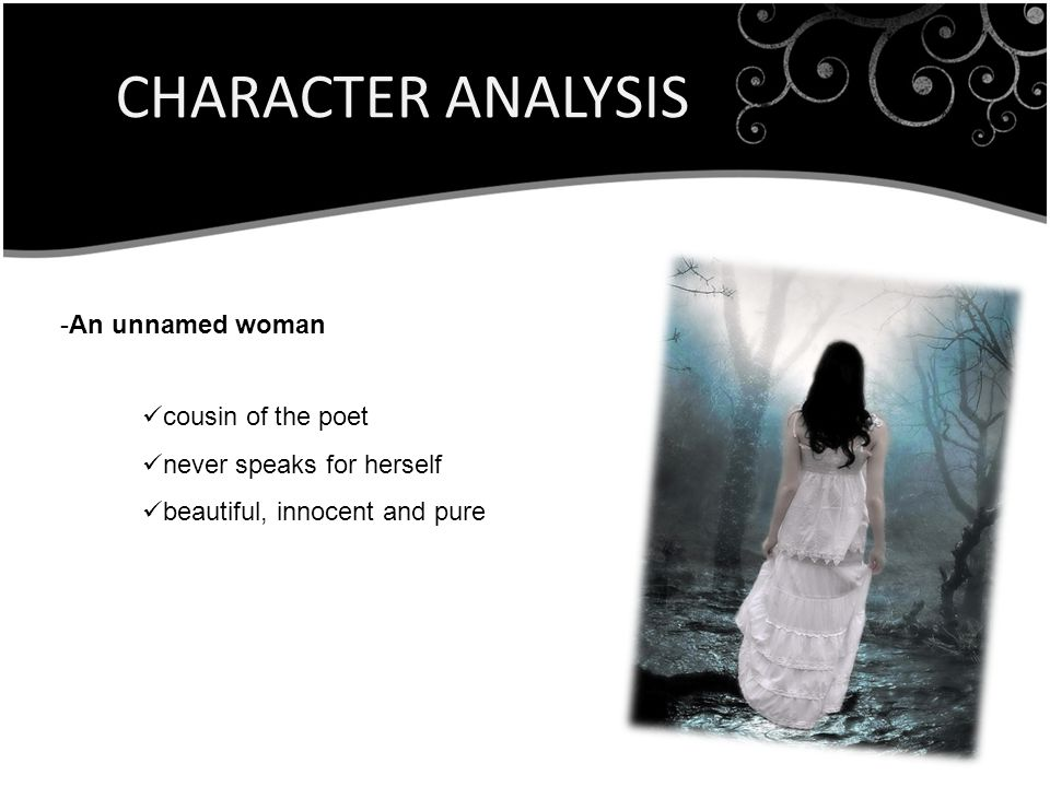 CHARACTER ANALYSIS An unnamed woman cousin of the poet