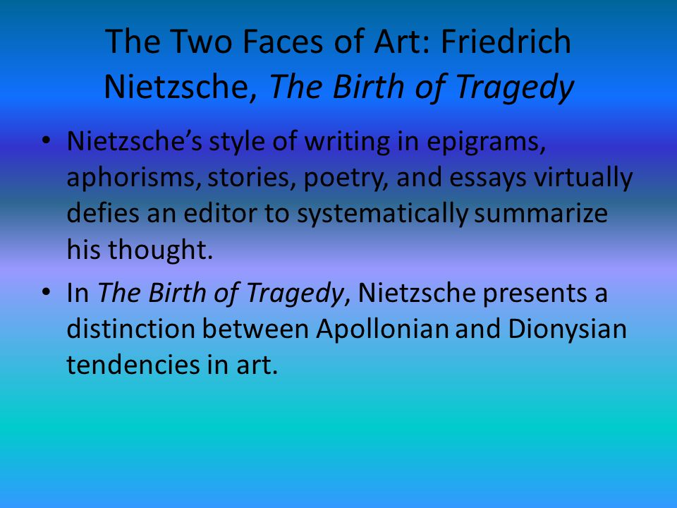 The Two Faces of Art: Friedrich Nietzsche, The Birth of Tragedy