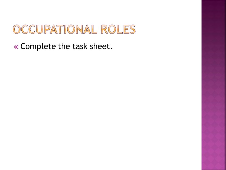 Occupational roles Complete the task sheet.